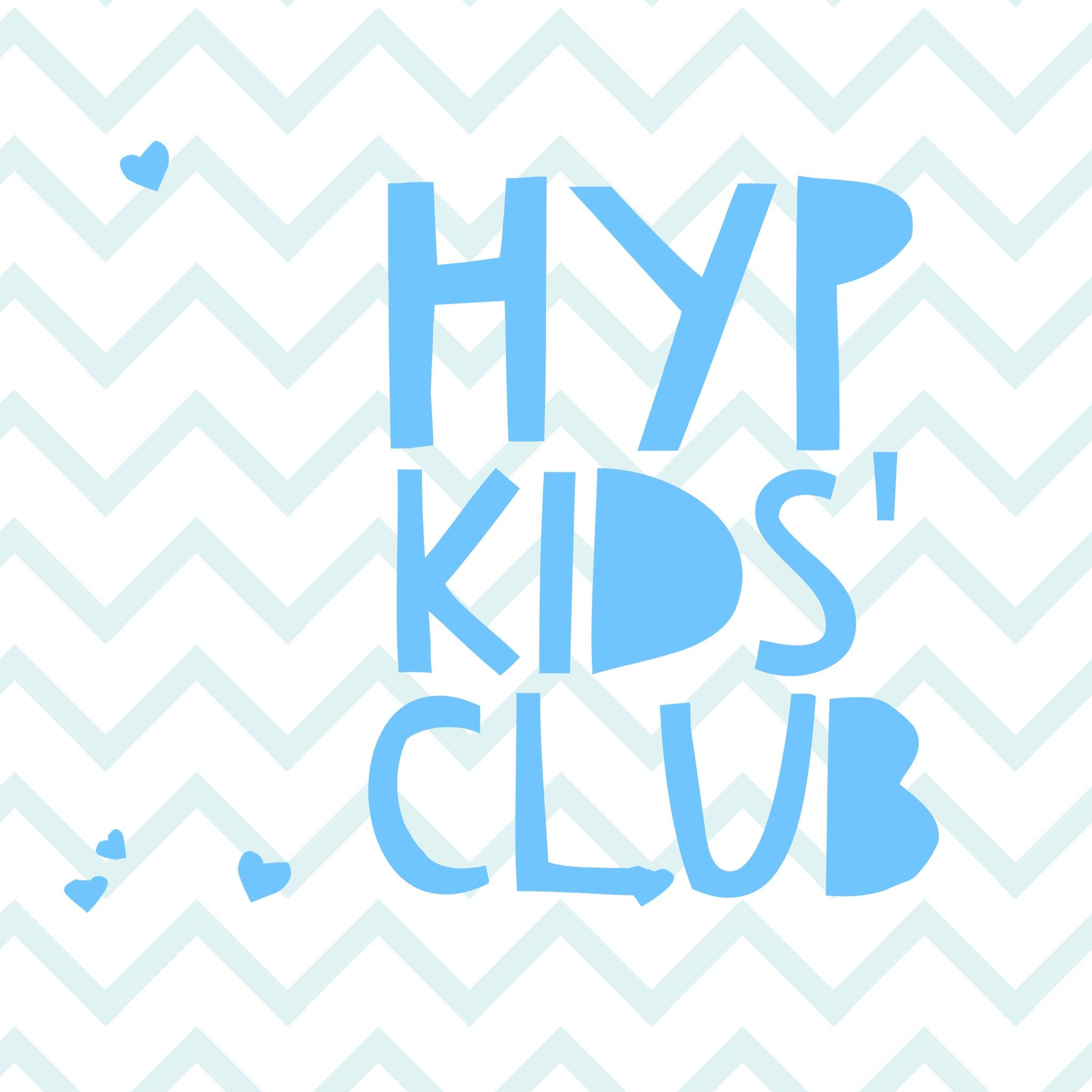 H.Y.P. KID'S CLUB IS HERE!